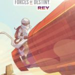 Preview of Star Wars Adventures: Forces of Destiny – Rey